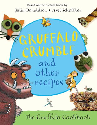 Book cover for Gruffalo Crumble and Other Recipes